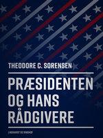 Præsidenten og hans rådgivere - Theodore C. Sorensen