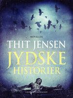 Jydske historier - Thit Jensen