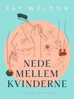 Nede mellem kvinderne - Fay Weldon