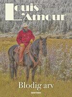 Blodig arv - Louis L'Amour