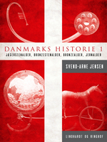 Danmarks historie 1, Jægerstenalder-Bondestenalder-Bronzestenalder-Jernalder - Svend-Arne Jensen