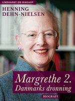 Margrethe 2. Danmarks dronning - Henning Dehn-Nielsen