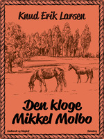 Den kloge Mikkel Molbo - Knud Erik Larsen