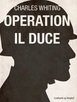 Operation Il Duce - Charles Whiting