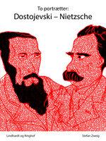 To portrætter: Dostojevski: Nietzsche - Stefan Zweig