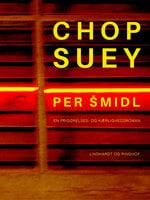 Chop Suey - Per Smidl
