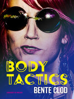 Body Tactics - Bente Clod