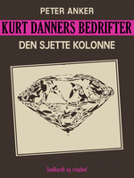 Kurt Danners bedrifter: Den sjette kolonne - Peter Anker