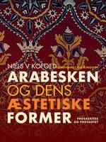 Arabesken og dens æstetiske former - Niels V. Kofoed