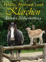 The Girls from the Horse Farm 3 - Hella, Helmut, and Klärchen - Karla Schniering