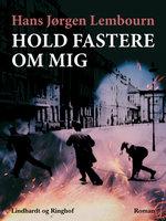 Hold fastere om mig - Hans Jørgen Lembourn