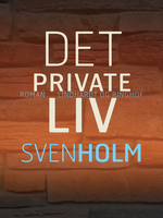 Det private liv - Sven Holm