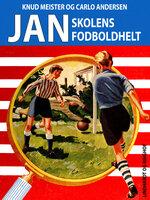Jan, skolens fodboldhelt - Knud Meister,Carlo Andersen