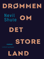 Drømmen om det store land - Nevil Shute
