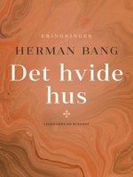 Det hvide hus - Herman Bang