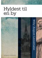 Hyldest til en by - Willy-August Linnemann