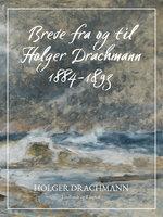 Breve fra og til Holger Drachmann: 1884-1893 - Holger Drachmann