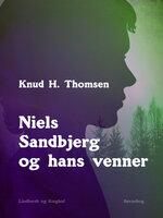 Niels Sandbjerg og hans venner - Knud H. Thomsen