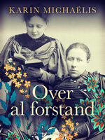 Over al forstand - Karin Michaëlis