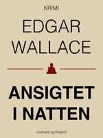 Ansigtet i natten - Edgar Wallace
