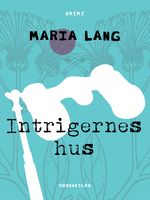 Intrigernes hus - Maria Lang