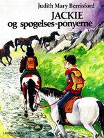 Jackie og spøgelses-ponyerne - Judith Mary Berrisford