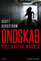 Ondskab - Pige, datter, morder - Scott Bergstrom
