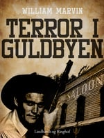Terror i guldbyen - William Marvin