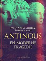 Antinous: En moderne tragedie - Palle Adam Vilhelm Rosenkrantz