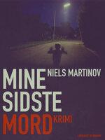 Mine sidste mord - Niels Martinov