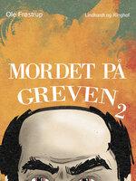 Mordet på greven 2 - Ole Frøstrup