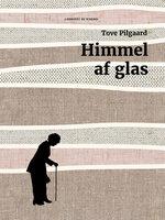 Himmel af glas - Tove Pilgaard