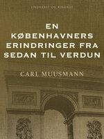 En Københavners erindringer fra Sedan til Verdun - Carl Muusmann