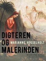 Digteren og Malerinden - Marianne Hesselholt