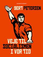 Veje til socialismen i vor tid - Gert Petersen