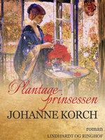 Plantage-prinsessen - Johanne Korch