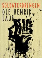 Soldaterdrengen - Ole Henrik Laub