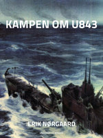 Kampen om U 843 - Erik Nørgaard