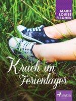 Krach im Ferienlager - Marie Louise Fischer