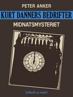 Kurt Danners bedrifter: Midnatsmysteriet - Peter Anker