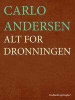 Alt for dronningen - Carlo Andersen