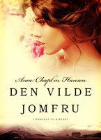 Den vilde jomfru - Anne Chaplin Hansen