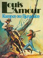 Kampen om Bjergdalen - Louis L'Amour
