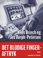 Det blodige fingeraftryk - Jes Dorph-Petersen, Niels Brinch