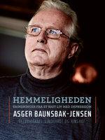 Hemmeligheden. Erindringer fra et rigt liv med depression - Asger Baunsbak-Jensen