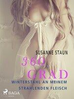 360 Grad - Winterstahl an meinem strahlenden Fleisch - Susanne Staun