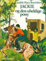 Jackie og den uheldige pony - Judith Mary Berrisford