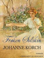 Frøken Solskin - Johanne Korch