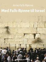 Med Falk-Rønne til Israel - Arne Falk-Rønne