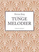Tunge melodier - Herman Bang